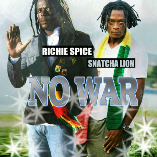 Snatcha-Lion-richie-spice-no-war-500x500[1]